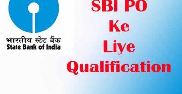 SBI PO ke Liye Qualification